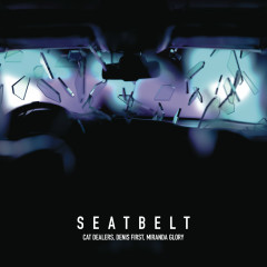 Seatbelt (with Denis First) - Cat Dealers, Denis First, Miranda Glory