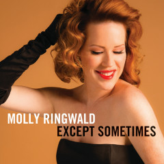 Except Sometimes - Molly Ringwald