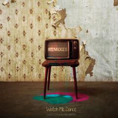 Watch Me Dance (Remixes) - Sara Costa, Opé Smith