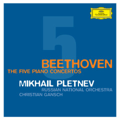 Beethoven: The Piano Concertos - Mikhail Pletnev, Russian National Orchestra, Christian Gansch