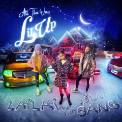 All Tha Way Lit Up - That Girl Lay Lay, Tha Slay Gang