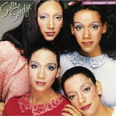 Love Somebody Today - Sister Sledge
