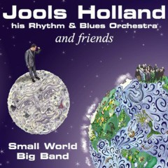 Jools Holland And Friends - Small World Big Band - Jools Holland