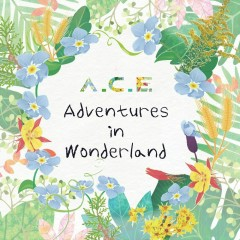 A.C.E Adventures in Wonderland - A.C.E