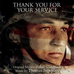 Thank You for Your Service (Original Motion Picture Soundtrack) - Thomas Newman