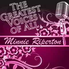 The Greatest Voices of All: Minnie Riperton - Minnie Riperton