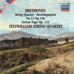 Beethoven: String Quartet No. 13; Grosse Fuge - Fitzwilliam String Quartet
