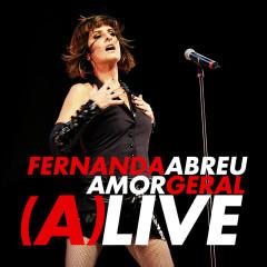 Amor Geral (A)Live (Ao Vivo) - Fernanda Abreu