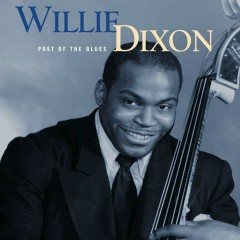 Poet Of the Blues  (Mojo Workin'- Blues For The Next Generation) - Willie Dixon
