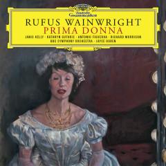 Rufus Wainwright: Prima Donna - Janis Kelly, Kathryn Guthrie, Antonio Figueroa, Richard Morrison, BBC Symphony Orchestra