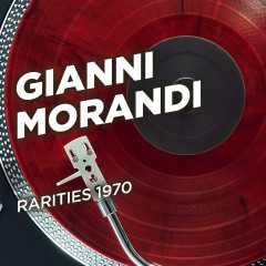 Rarities 1970 - Gianni Morandi