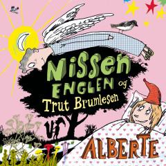 Nissen, Englen og Trut Brumlesen - Alberte