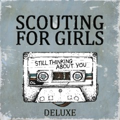 Still Thinking About You (Deluxe Edition) - Scouting for Girls