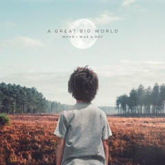 When I Was a Boy - A Great Big World