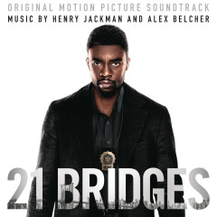 21 Bridges (Original Motion Picture Soundtrack) - Henry Jackman, Alex Belcher