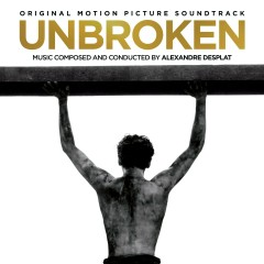 Unbroken (Original Motion Picture Soundtrack) - Alexandre Desplat