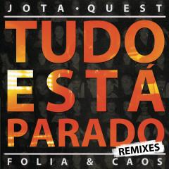 Tudo Está Parado (Remixes) - Jota Quest
