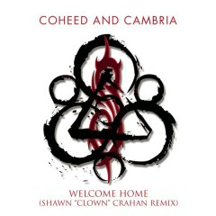 Clown's Welcome Home (Shawn Crahan Remix) - Coheed and Cambria