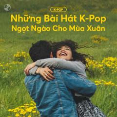 Những Bài Hát K-Pop Ngọt Ngào Cho Mùa Xuân