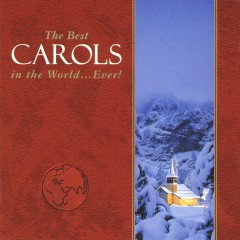 The Best Carols in the World...Ever! - Various Artists