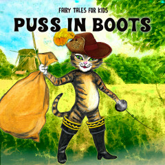 Puss in Boots - Fairy Tales for Kids