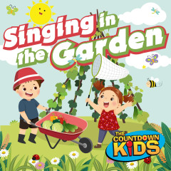 Singing in the Garden (Happy Songs for Backyard Fun) - The Countdown Kids