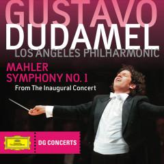 Mahler: Symphony No.1 - From The Inaugural Concert (DG Concerts 2009/2010 LA 1) - Los Angeles Philharmonic, Gustavo Dudamel