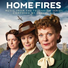 Home Fires (Music from the Television Series) - Samuel Sim