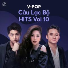 Câu Lạc Bộ Hits Vol. 10 - Noo Phước Thịnh, Hương Tràm, Phan Mạnh Quỳnh, Trà My Idol