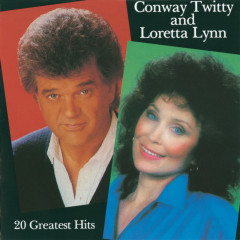 20 Greatest Hits - Conway Twitty, Loretta Lynn