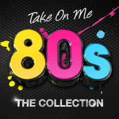Take On Me 80s: The Collection - Various Artists