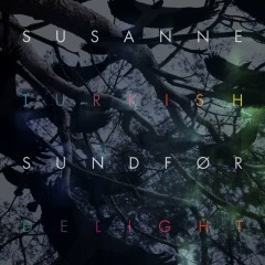 Turkish Delight [Remix EP] - Susanne Sundfør