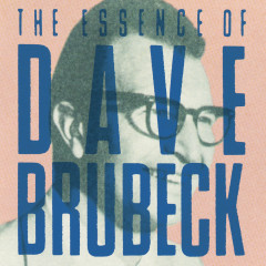 I Like Jazz: The Essence Of Dave Brubeck - Dave Brubeck