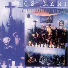 Espiritistas a Cantar (Remasterizado) - Los Nani