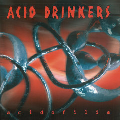 Acidofilia - Acid Drinkers