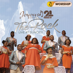 Joyous Celebration 24 - THE ROCK: Live At Sun City - WORSHIP - Joyous Celebration