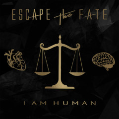 I Am Human - Escape The Fate