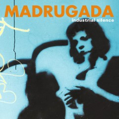 Industrial Silence - DeLuxe Edition - Madrugada