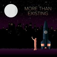 More Than Existing - Austin Awake