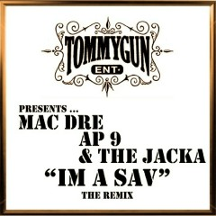 I'm A Sav - Mac Dre, Ap.9, The Jacka