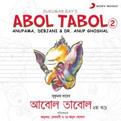 Abol Tabol, Vol. 2 - Dr. Anup Ghoshal, Anupama, Debjani