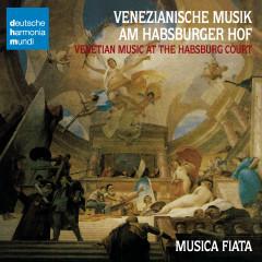 Venezianische Musik Am Habsburger Hof Im 17.Jahrh. - Musica Fiata