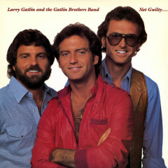 Not Guilty (Expanded Edition) - Larry Gatlin & The Gatlin Brothers Band