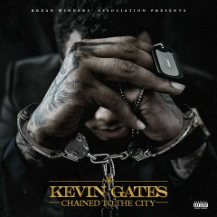 Chained to the City - Kevin Gates