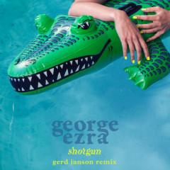 Shotgun (Gerd Janson Remix)