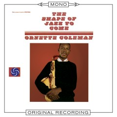 The Shape of Jazz To Come (Mono) - Ornette Coleman