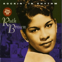 Rockin' In Rhythm - The Best Of Ruth Brown - Ruth Brown