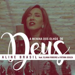 A Menina dos Olhos de Deus - Aline Brasil, Eliana Ribeiro, Fátima Souza
