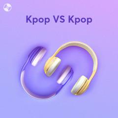 Kpop VS Kpop
