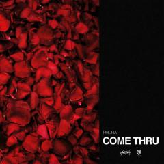 Come Thru (Single) - Phora